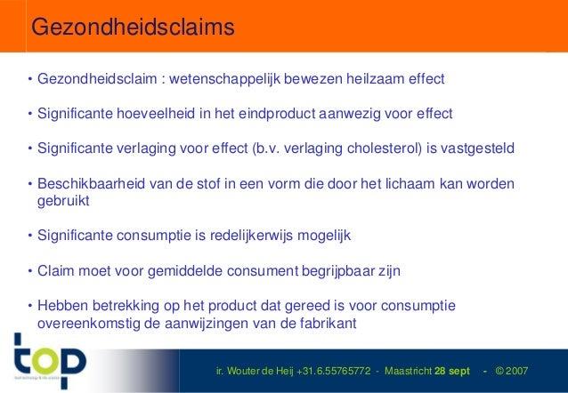 Gezondheidsclaims• Gezondheidsclaim : wetenschappelijk bewezen heilzaam effect• Significante hoeveelheid in het eindproduc...