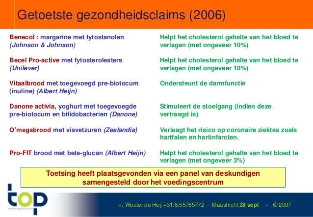 Getoetste gezondheidsclaims (2006)Benecol : margarine met fytostanolen              Helpt het cholesterol gehalte van het ...