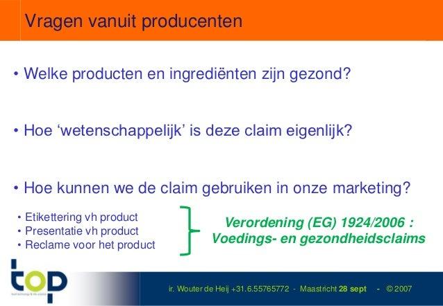 """Vragen vanuit producenten• Welke producten en ingrediënten zijn gezond?• Hoe """"wetenschappelijk"""" is deze claim eigenlijk?• ..."""