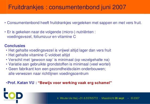 Fruitdrankjes : consumentenbond juni 2007• Consumentenbond heeft fruitdrankjes vergeleken met sappen en met vers fruit.• E...