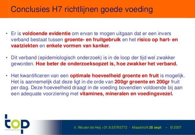 Conclusies H7 richtlijnen goede voeding• Er is voldoende evidentie om ervan te mogen uitgaan dat er een invers  verband be...