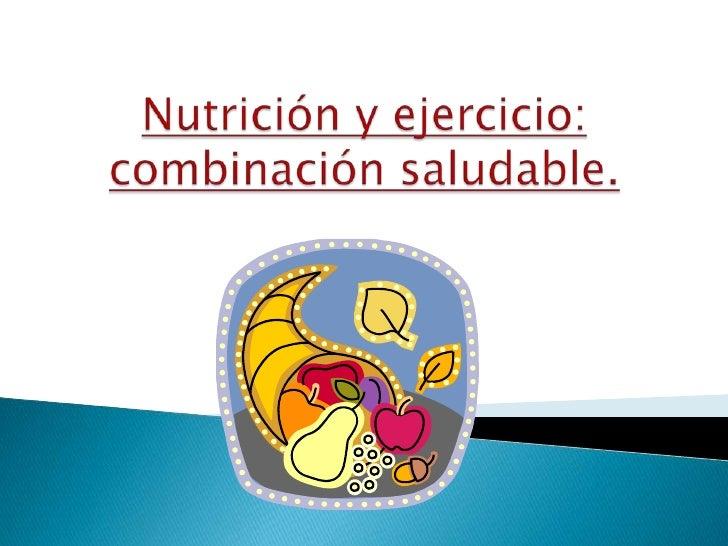 Nutrición y ejercicio: combinación saludable.<br />