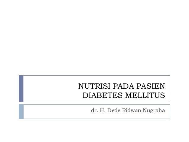 NUTRISI PADA PASIENDIABETES MELLITUSdr. H. Dede Ridwan Nugraha