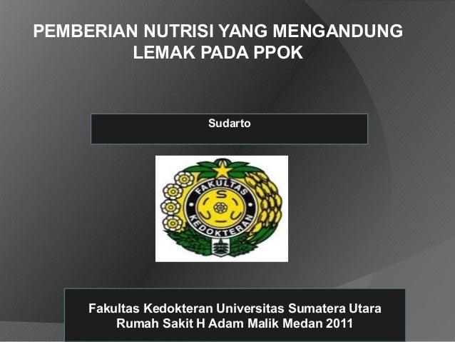 PEMBERIAN NUTRISI YANG MENGANDUNG         LEMAK PADA PPOK                      Sudarto    Fakultas Kedokteran Universitas ...