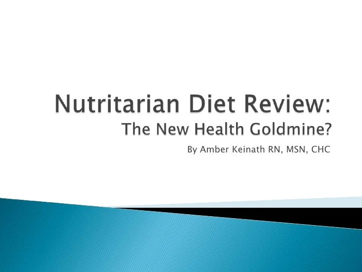 Nutritarian Diet Review: The New Health Goldmine?<br />By Amber Keinath RN, MSN, CHC<br />