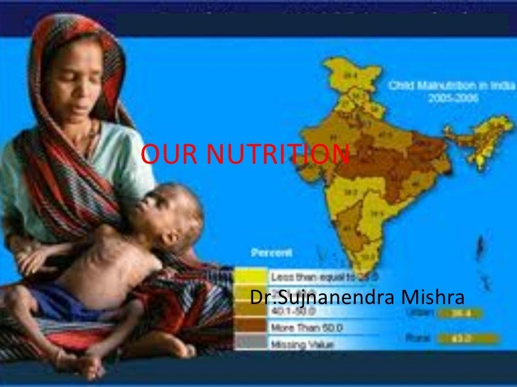 OUR NUTRITION Dr.Sujnanendra Mishra