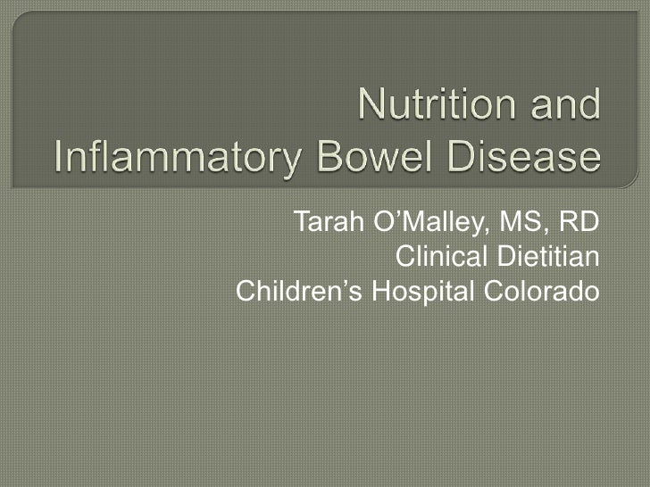Tarah O'Malley, MS, RD            Clinical DietitianChildren's Hospital Colorado
