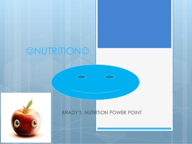 NUTRITION BRADY'S NUTRITION POWER POINT