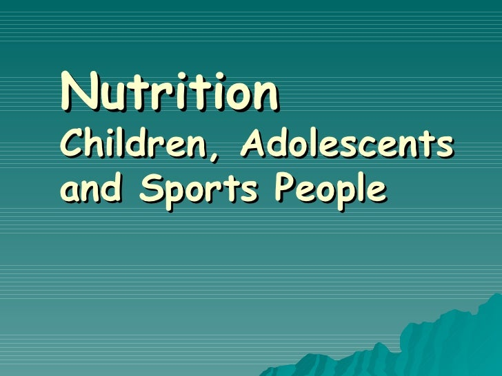 Nutrition Children, Adolescents and Sports People