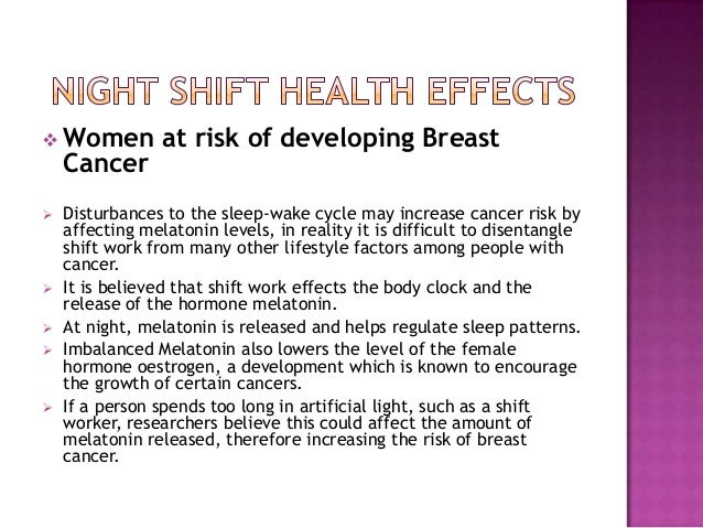 health effects of working nights Patricia rose brewster works the night shift a fiber optics engineer in el paso, texas, brewster, 50, has been clocking out and going to bed past dawn for the last 30 years she wouldn't have it any other way.