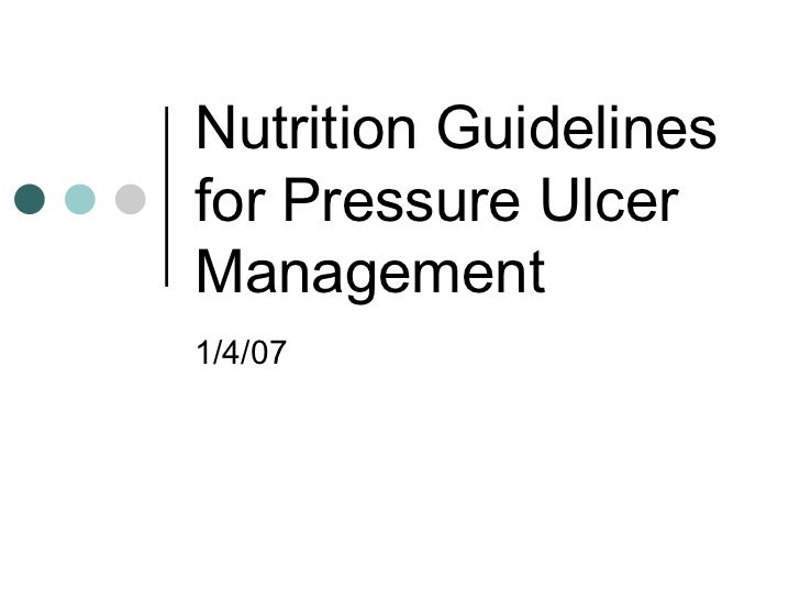 Nutrition Guidelines for Pressure Ulcer Management 1/4/07
