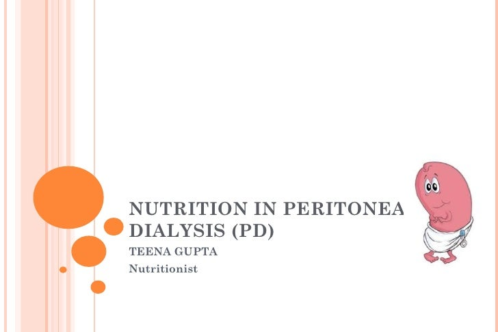 NUTRITION IN PERITONEALDIALYSIS (PD)TEENA GUPTANutritionist