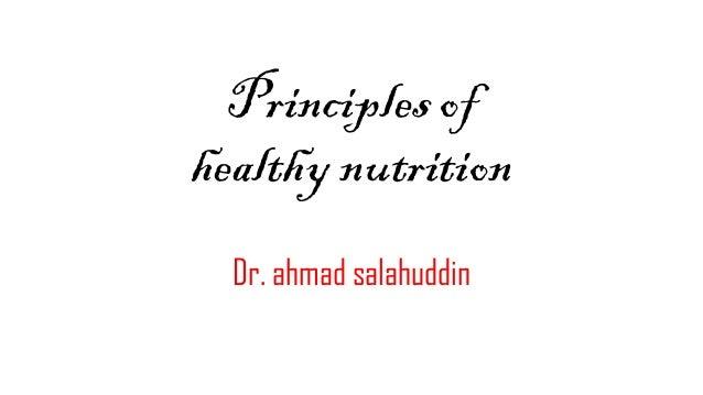 Principles of healthy nutrition Dr. ahmad salahuddin