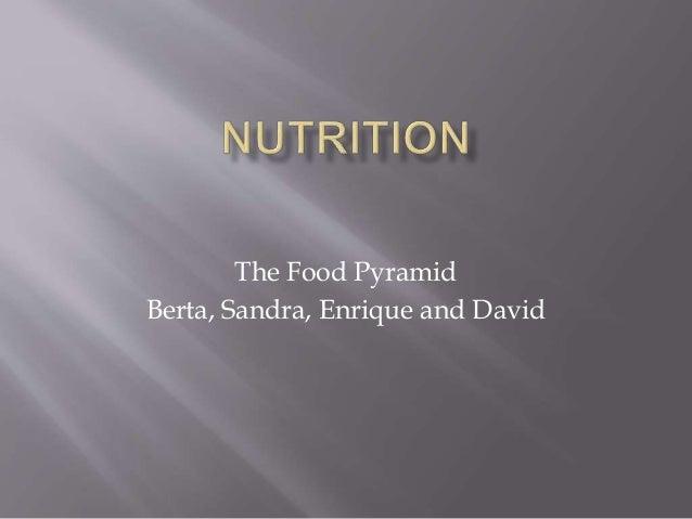 The Food Pyramid Berta, Sandra, Enrique and David