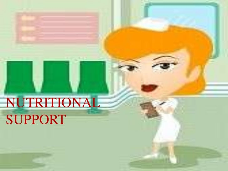 NUTRITIONAL           <br />SUPPORT<br />