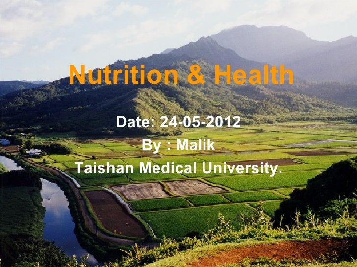 Nutrition & Health     Date: 24-05-2012        By : MalikTaishan Medical University.