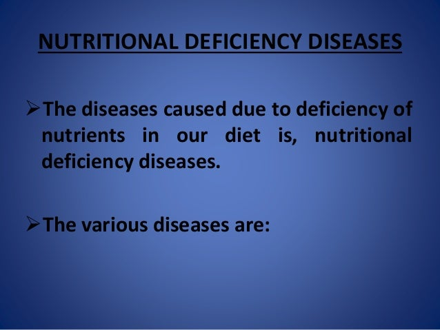 Nutritional deficieny diseases