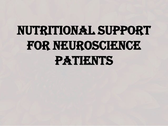 NUTRITIONAL SUPPORT FOR NEUROSCIENCE PATIENTS
