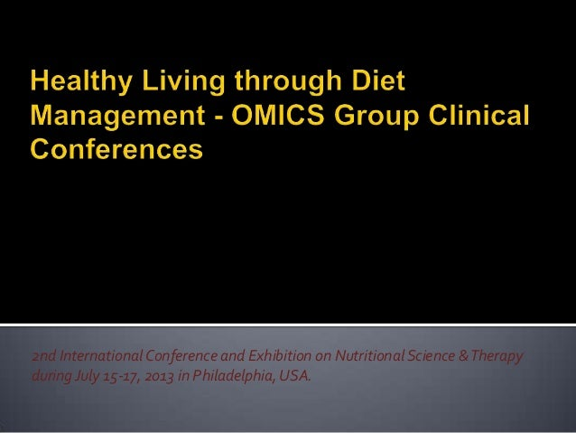 2nd International Conference and Exhibition on Nutritional Science &Therapy duringJuly 15-17, 2013 in Philadelphia,USA.
