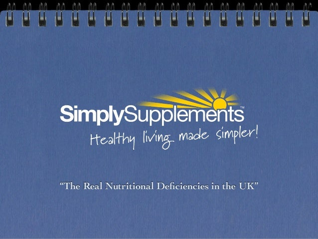 """""""The Real Nutritional Deficiencies in the UK"""""""