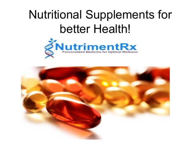 Nutritional Supplements for better Health!