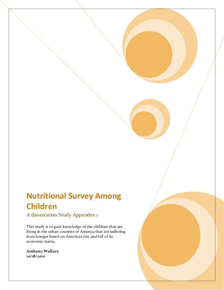 Nutritional Survey AmongChildrenA dissertation Study Appendex 1This study is to gain knowledge of the children that areliv...