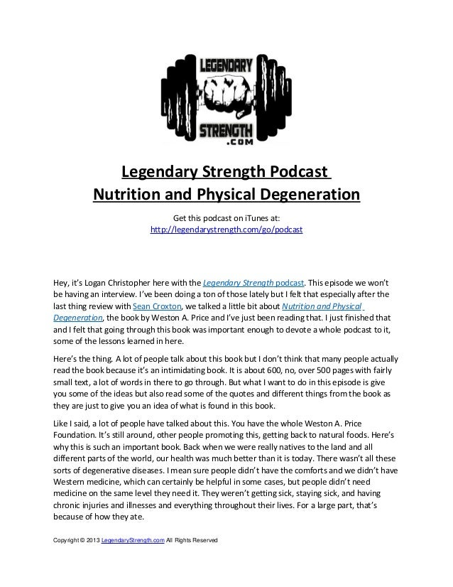 Legendary Strength Podcast Nutrition and Physical Degeneration Get this podcast on iTunes at: http://legendarystrength.com...