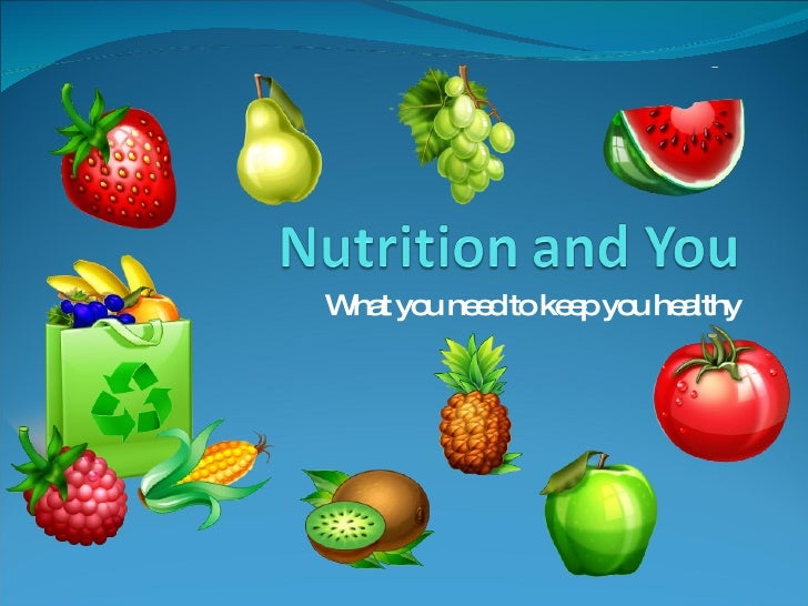 What you need to keep you healthy