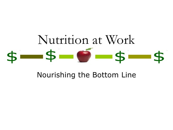 Nutrition at Work Nourishing the Bottom Line