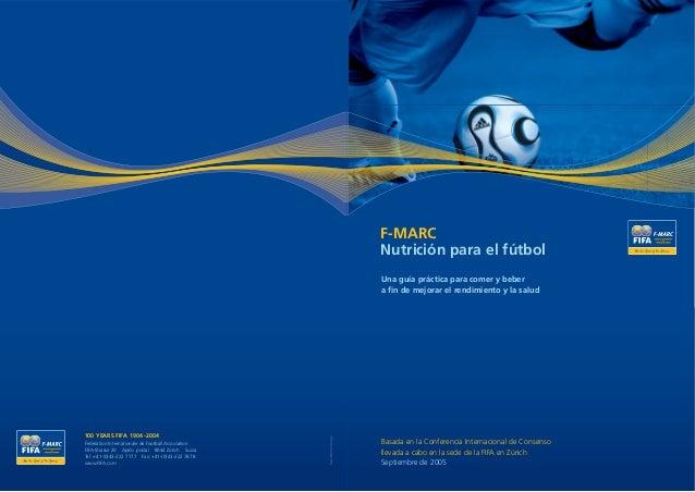 F-MARC Nutrición para el fútbol Basada en la Conferencia Internacional de Consenso llevada a cabo en la sede de la FIFA en...