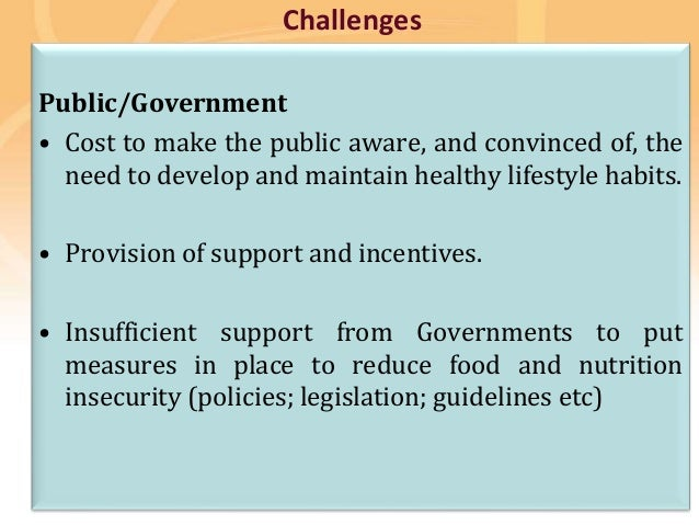 Preventing disease, promoting and protecting health Challenges Public/Government • Cost to make the public aware, and conv...