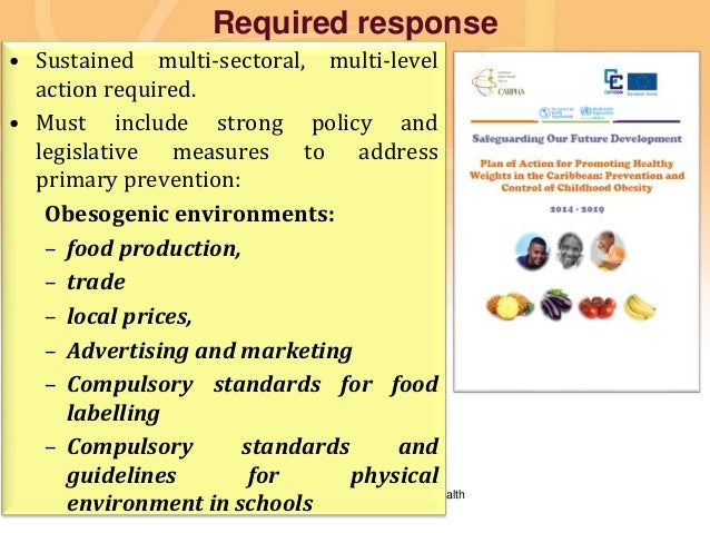 Preventing disease, promoting and protecting health Required response • Sustained multi-sectoral, multi-level action requi...