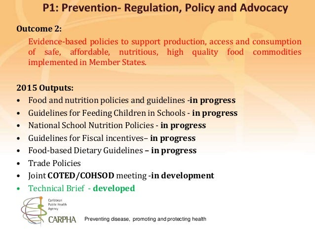 Preventing disease, promoting and protecting health Outcome 2: Evidence-based policies to support production, access and c...