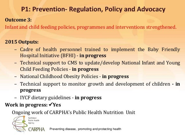 Preventing disease, promoting and protecting health Outcome 3: Infant and child feeding policies, programmes and intervent...