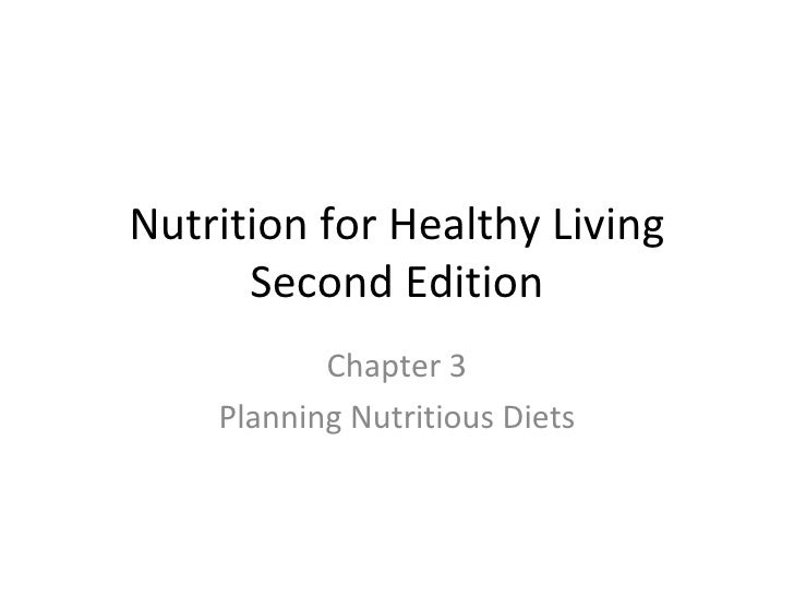 Nutrition for Healthy Living Second Edition Chapter 3 Planning Nutritious Diets