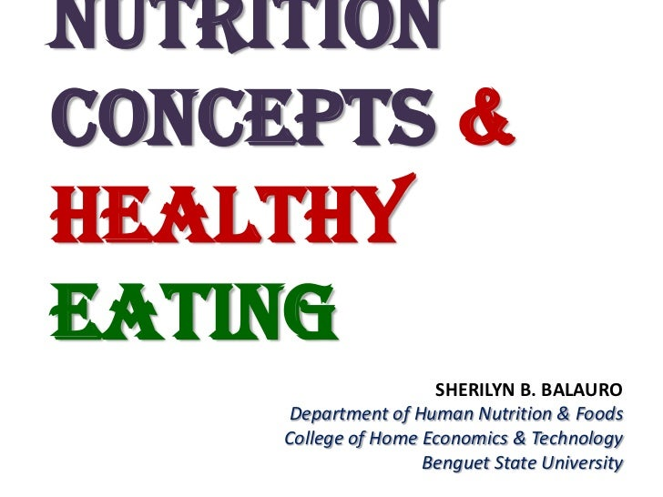 NutritionConcepts &HealthyEating                     SHERILYN B. BALAURO     Department of Human Nutrition & Foods    Coll...