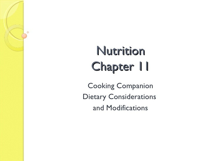 Nutrition Chapter 11 Cooking Companion Dietary Considerations  and Modifications