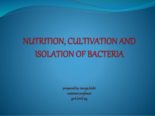  Bacteria exhibit different modes of nutrition. They can be:-  Heterotrophic bacteria  Autotrophic bacteria