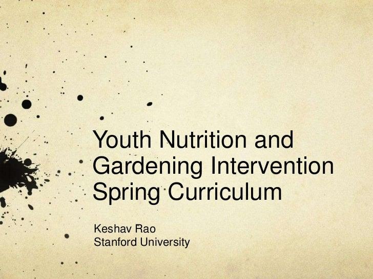 Youth Nutrition andGardening InterventionSpring CurriculumKeshav RaoStanford University