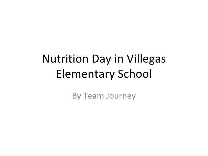 Nutrition Day in Villegas  Elementary School      By Team Journey