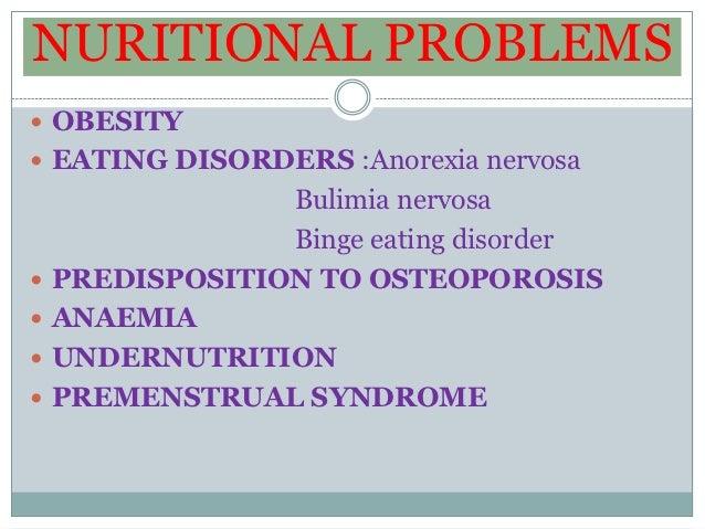 NURITIONAL PROBLEMS OBESITY EATING DISORDERS :Anorexia nervosa                 Bulimia nervosa                 Binge eat...