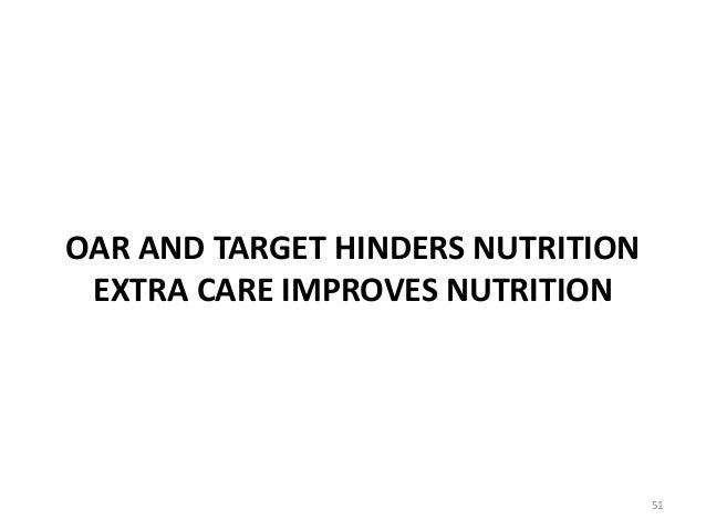 OAR AND TARGET HINDERS NUTRITION EXTRA CARE IMPROVES NUTRITION 51
