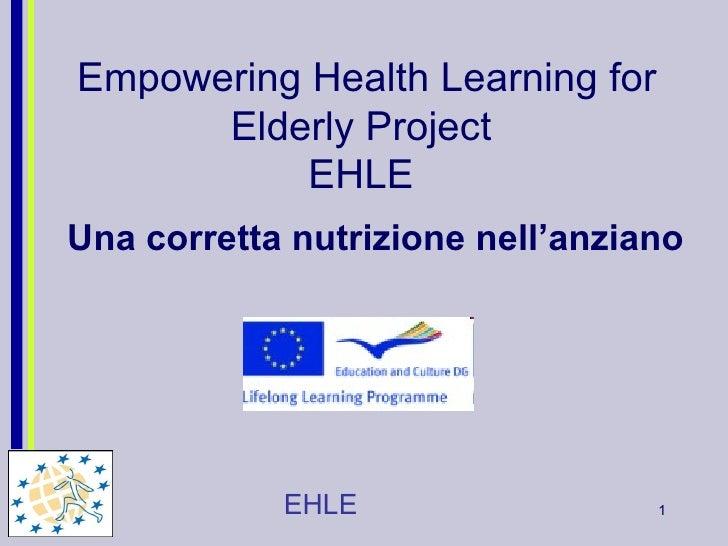 Empowering Health Learning for Elderly Project  EHLE  Una corretta nutrizione nell'anziano