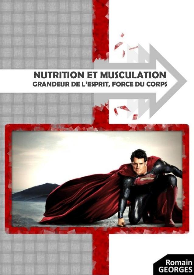 NUTRITION ET MUSCULATION GRANDEUR DE L'ESPRIT, FORCE DU CORPS
