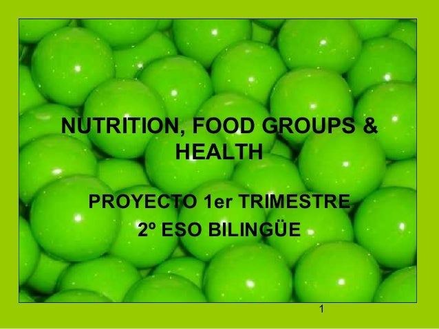 1 NUTRITION, FOOD GROUPS & HEALTH PROYECTO 1er TRIMESTRE 2º ESO BILINGÜE