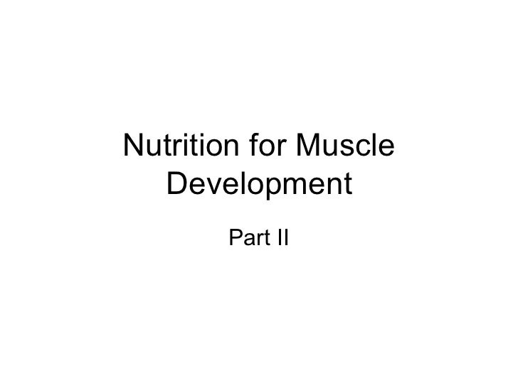 Nutrition for Muscle Development Part II