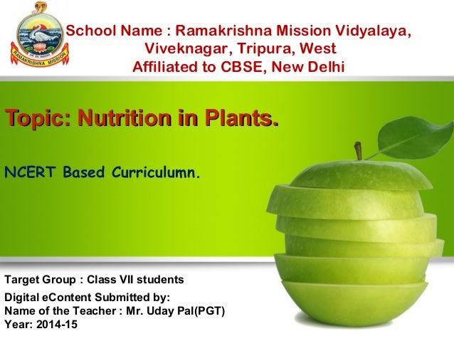 School Name : Ramakrishna Mission Vidyalaya,  Viveknagar, Tripura, West  Affiliated to CBSE, New Delhi  TTooppiicc:: NNuut...