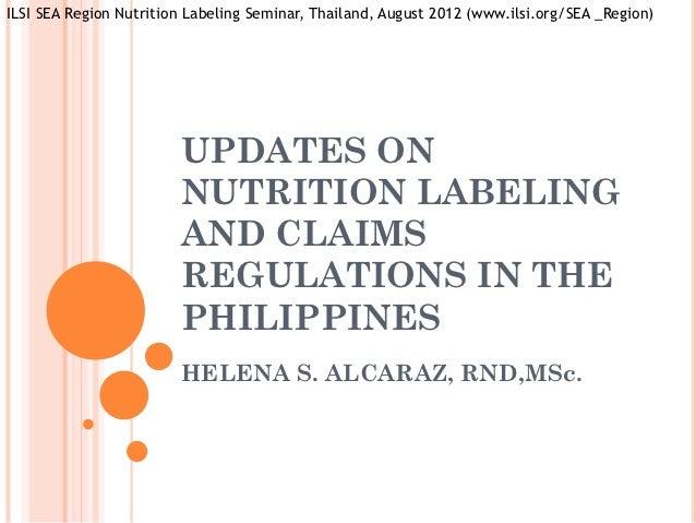 ILSI SEA Region Nutrition Labeling Seminar, Thailand, August 2012 (www.ilsi.org/SEA _Region)                        UPDATE...