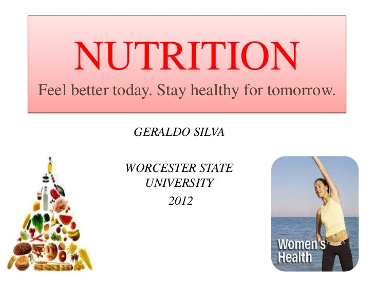 NUTRITIONFeel better today. Stay healthy for tomorrow.              GERALDO SILVA             WORCESTER STATE             ...