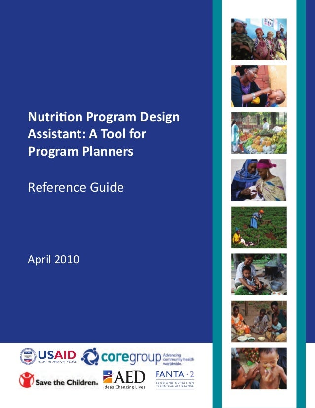Nutrition Program Design Assistant: A Tool for Program Planners Reference Guide  April 2010  FANTA 2 FOOD AND NUTRITION T ...